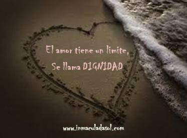 eL Amor tiene un limite se llama Dignidad
